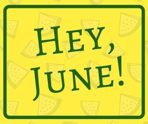 Hey, June!